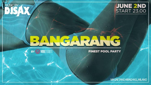 BANGARANG / Grand Opening Finest PoolParty milano festa in piscina youparti party