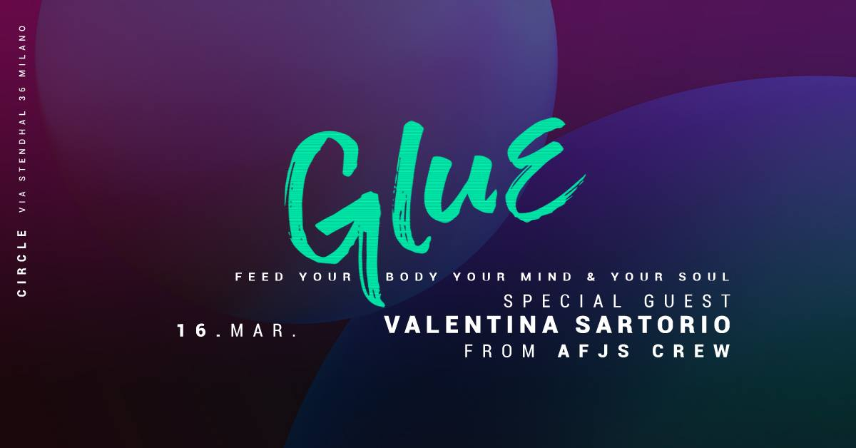 GLUE | Special Guest Valentina Sartorio | YOUparti milano circle party venerdi