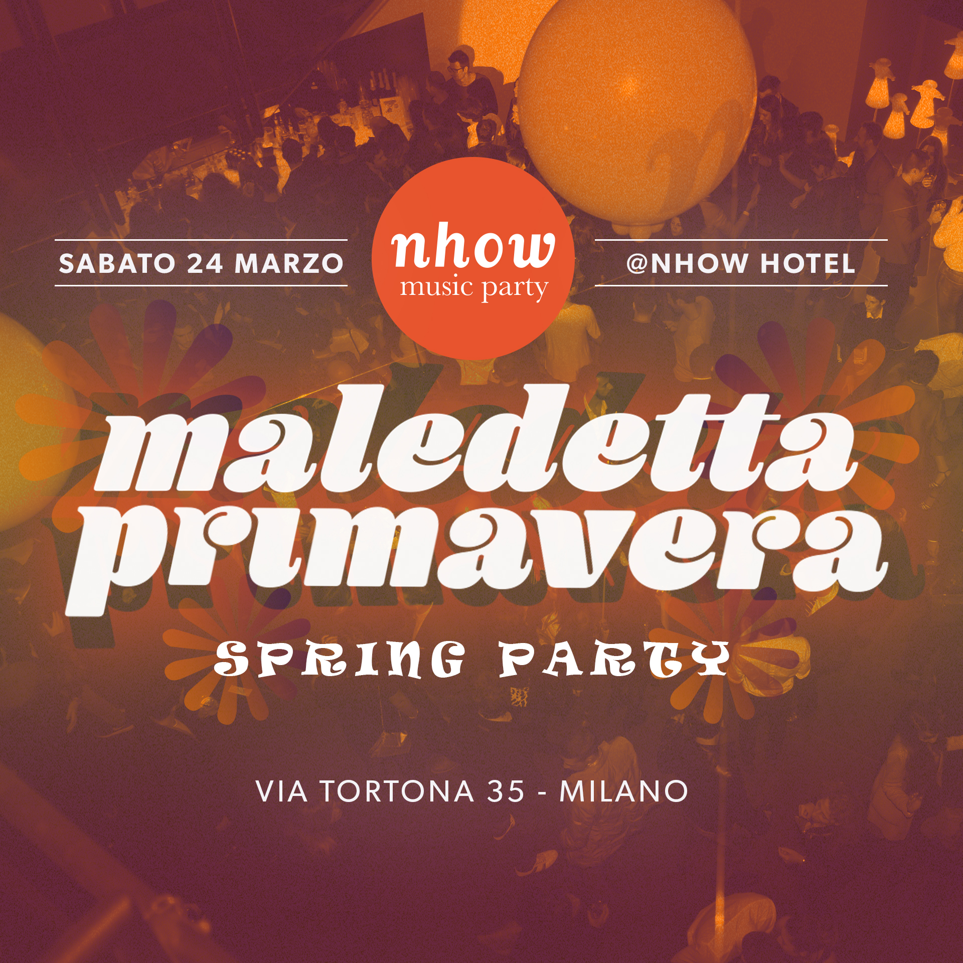 Maledetta Primavera / Spring Party | YOUparti nhow hotel milano party