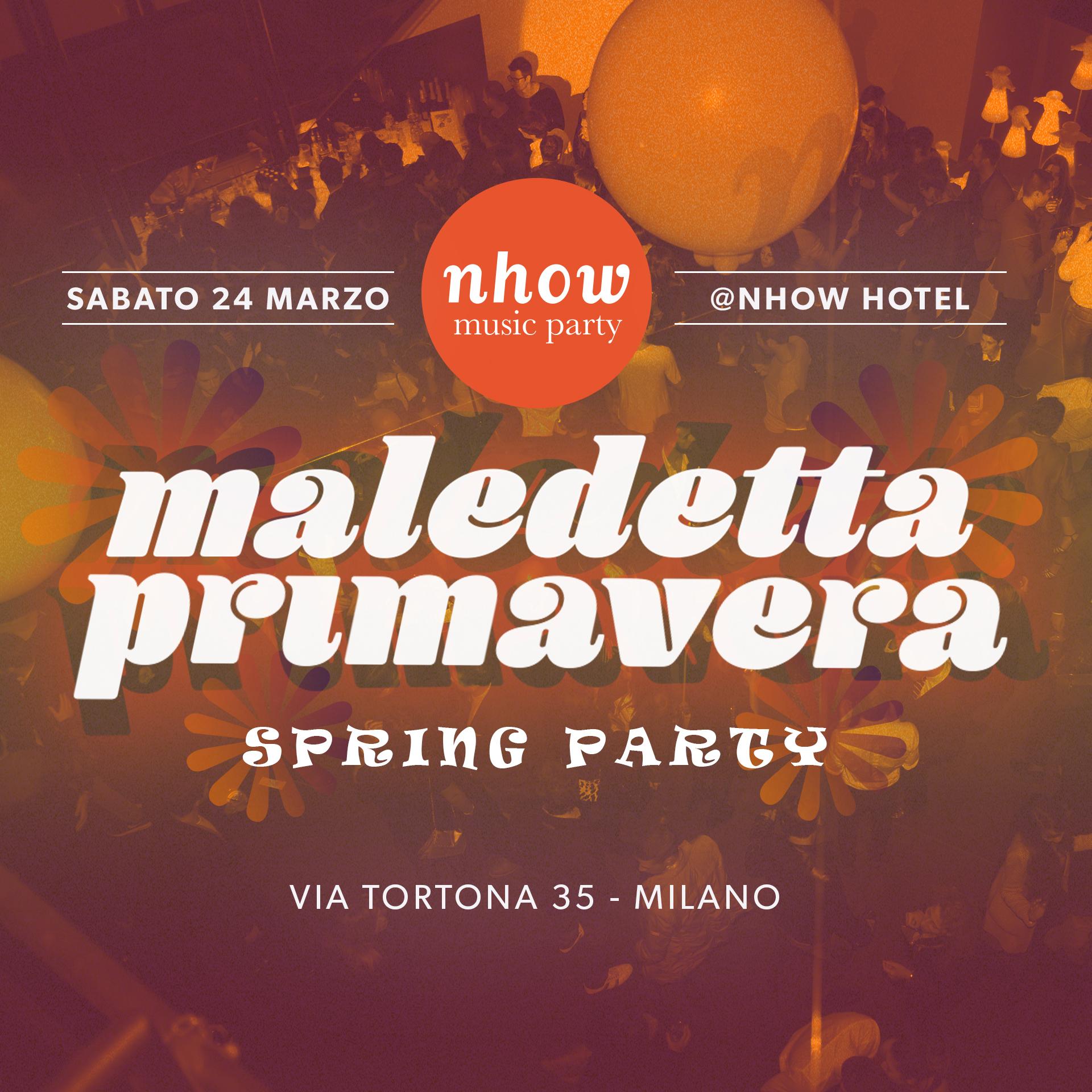 Maledetta Primavera / Spring Party | YOUparti nhow hotel milano party