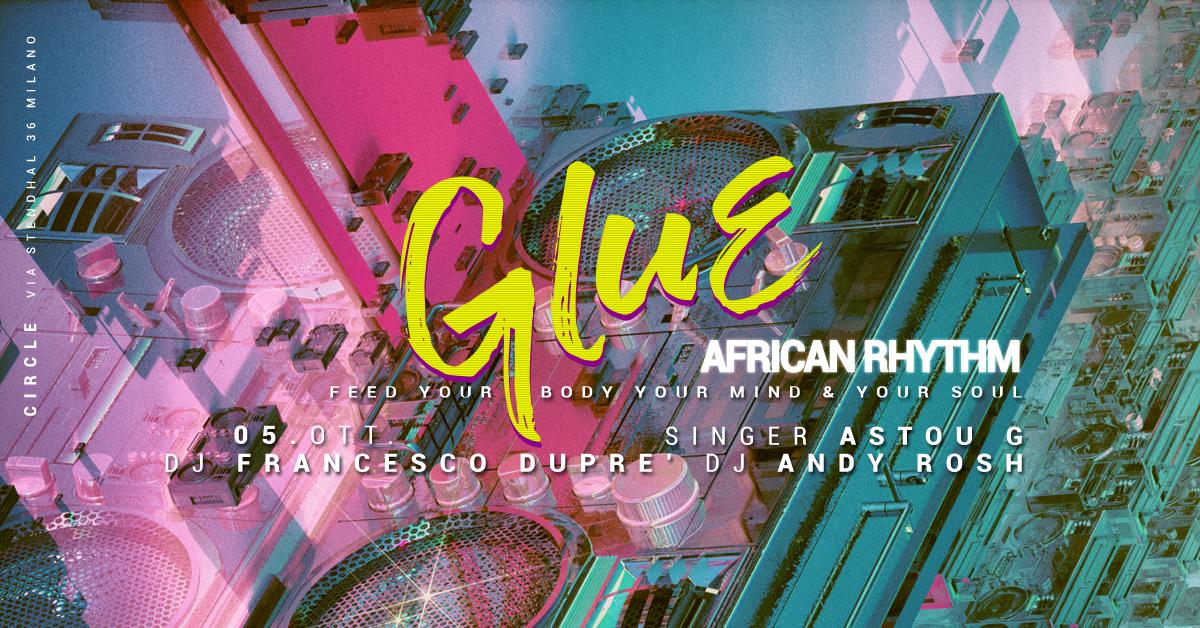 GLUE | African Rhythm | YOUparti circle milano venerdi notte discoteca