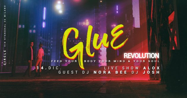 GLUE / Revolution circle milano stendhal house music free friday
