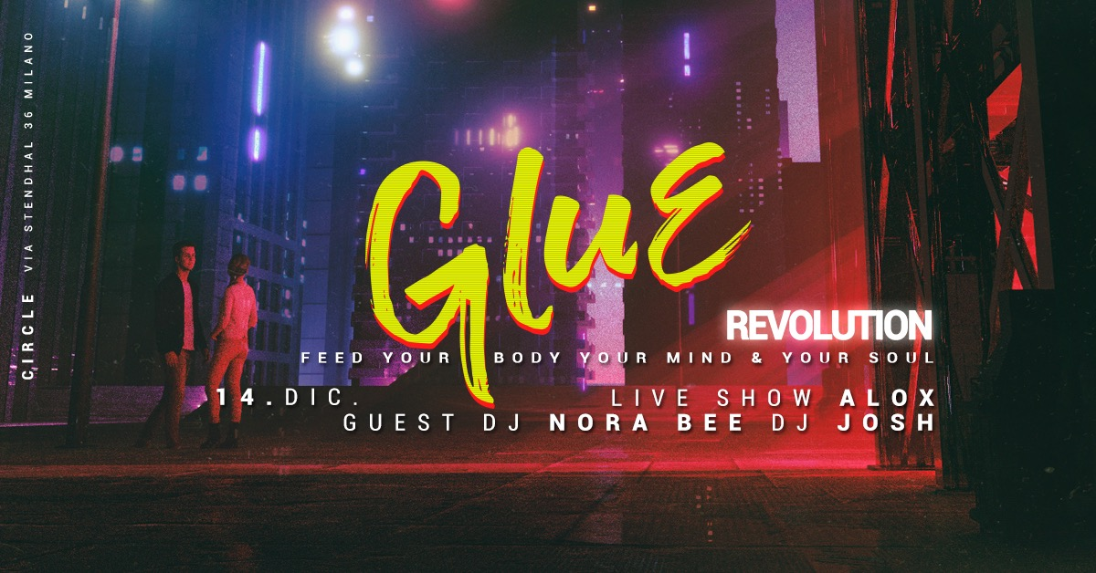 GLUE / Revolution circle milano stendhal house music free friday