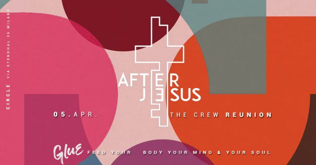 GLUE /After Jesus Reunion | YOUparti circle milano gratis free venerdì friday