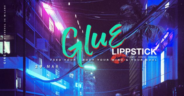 GLUE meets LIPPSTICK | YOUparti circle milano free gratis friday venerdì house music