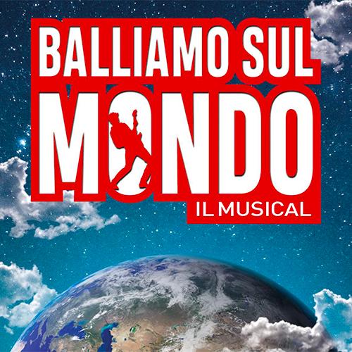 Balliamo sul Mondo - Il Musical a Milano | YOUparti Teatro Nazionale CheBanca