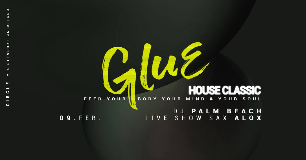 GLUE   House Classic w/ Live Performance