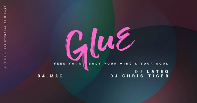GLUE / LaTeq + Chris Tiger circle milano house music youparti free club