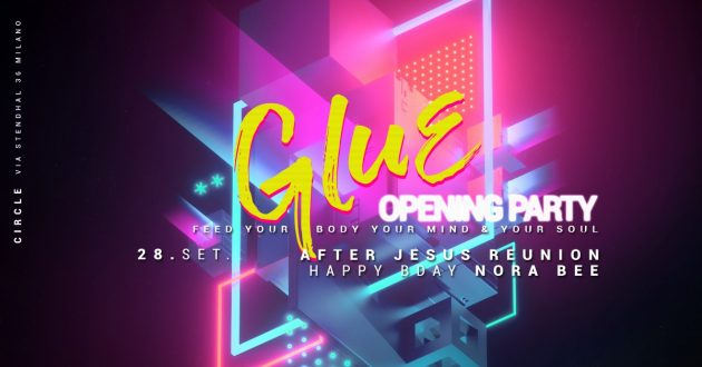 OPENING PARTY GLUE   After Jesus Reunion   YOUparti circle milano
