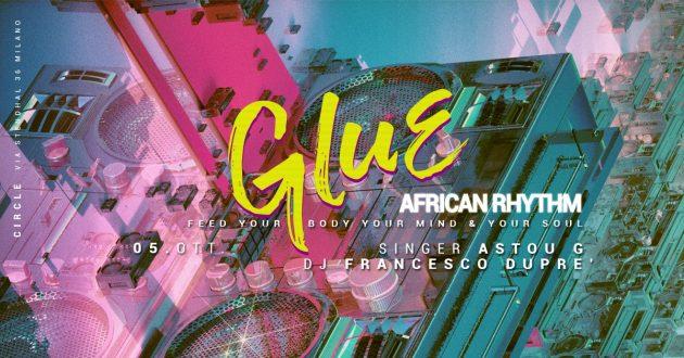 GLUE | African Rhythm | YOUparti circle milano