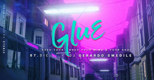 GLUE / Feed Your Body, Your Mind & Your Soul | YOUparti circle milano friday free house music