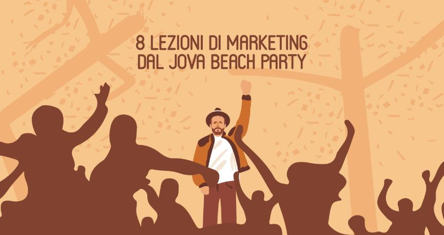 8 LEZIONI DI MARKETING DAL JOVA BEACH PARTY | YOUparti linate milano