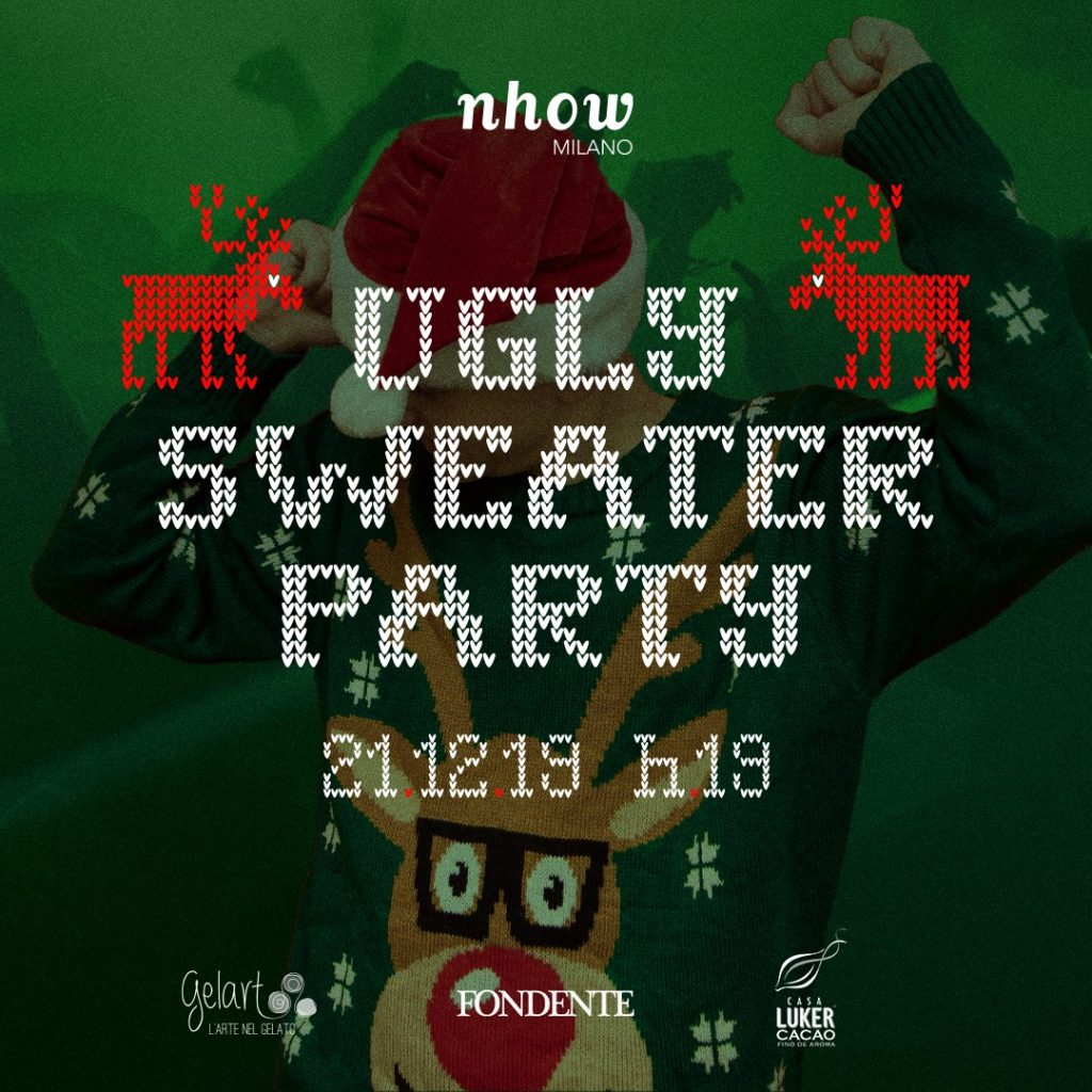 Ugly Sweater Party & Fondente YOUparti Nhow Milano Via Tortona 35 Natale Cioccolato