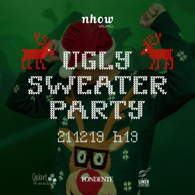 Ugly Sweater Party & Fondente YOUparti Nhow Milano Via Tortona 35 Natale Cioccolato