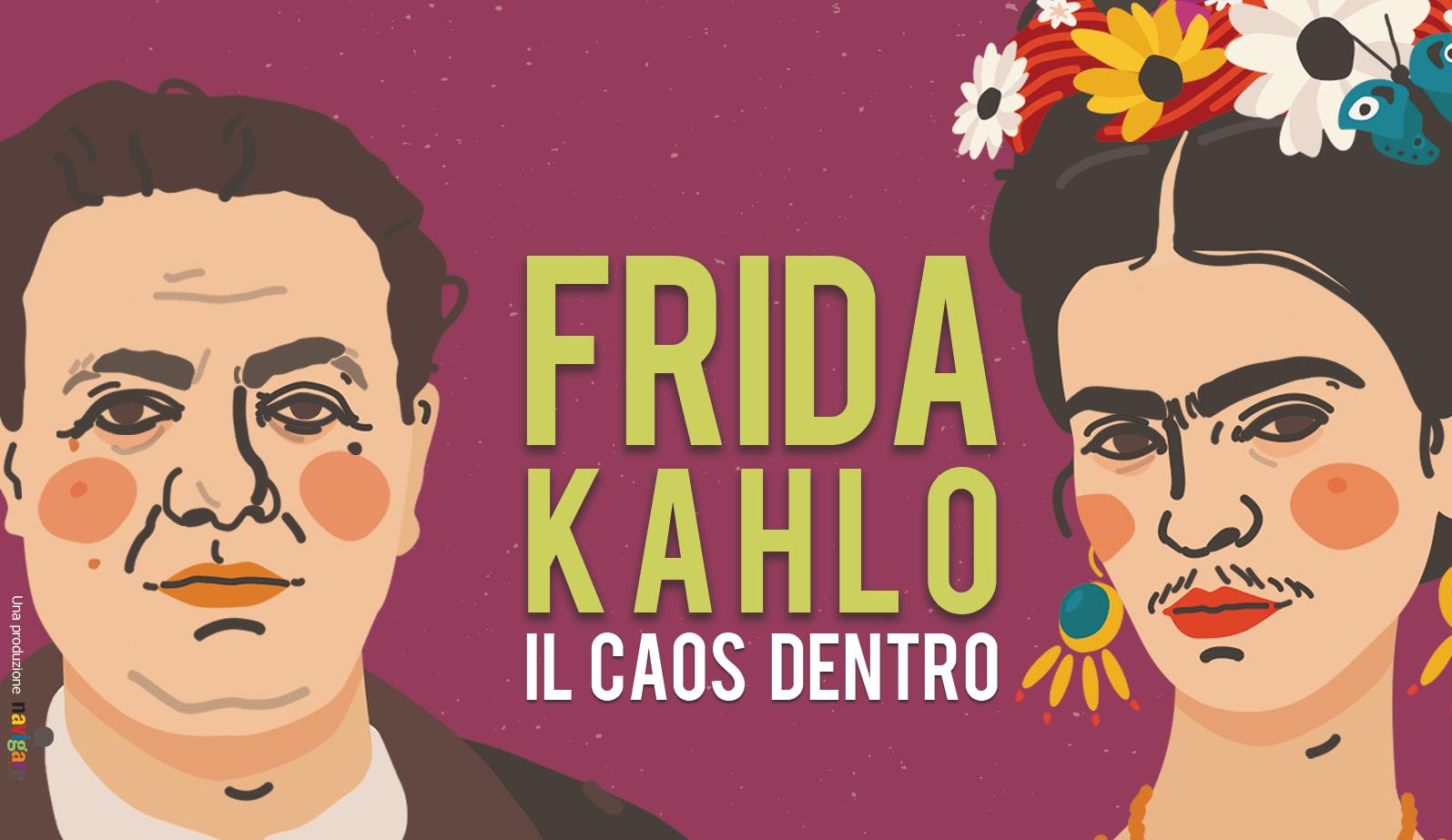Frida Kahlo - Il Caos dentro MILANO fabbrica del vapore YOUparti