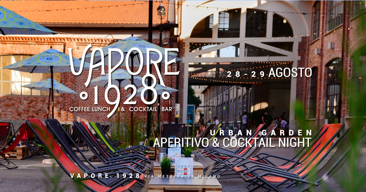 Vapore 1928 | Urban Garden - Aperitivo & Cocktail Night YOUparti