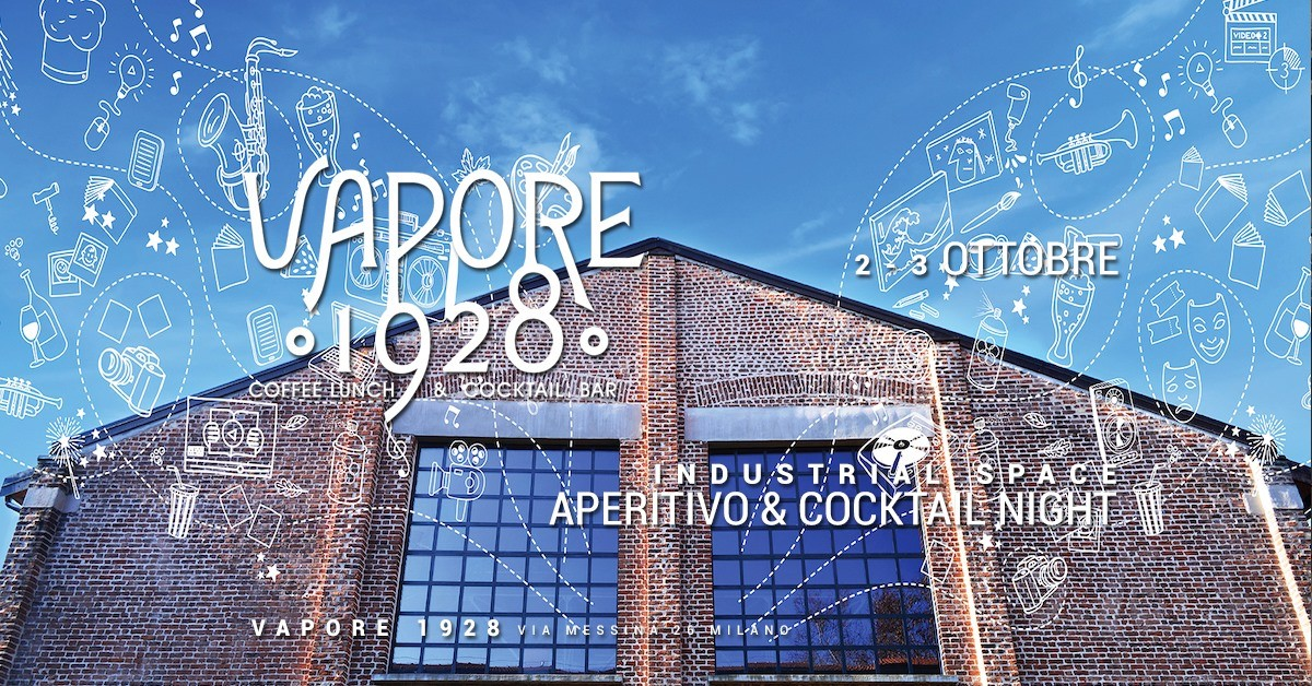 Vapore 1928 | Industrial Space - Aperitivo & Cocktail Night YOUparti