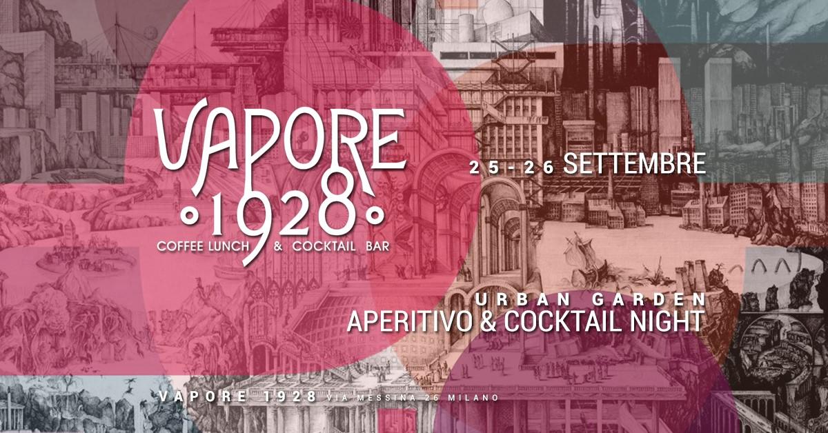 Vapore 1928   Urban Garden - Aperitivo & Cocktail Night YOUparti